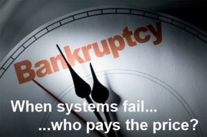 "Bankruptcy Graphic - ""When systems fail, who pays the price?"""