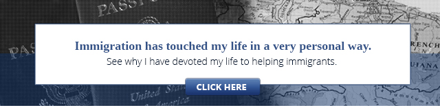 """White box over a map with the text """"Immigration has touched my life in a very personal way. See why I have devoted my life to helping immigrants."""